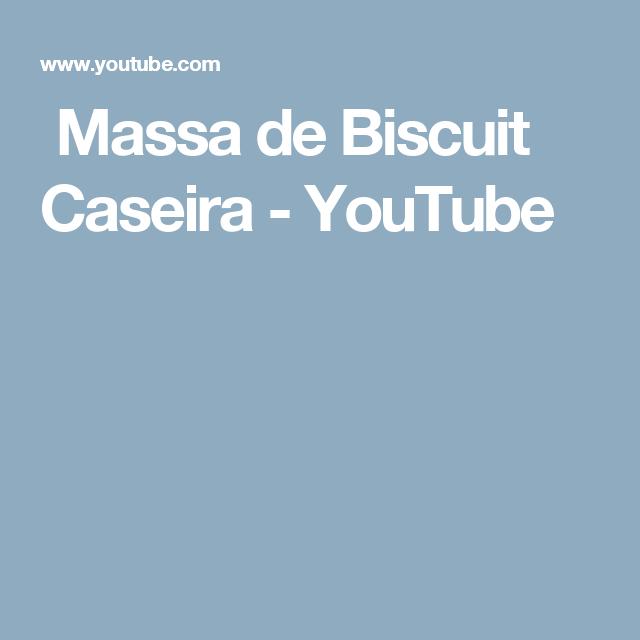 Massa de Biscuit Caseira - YouTube