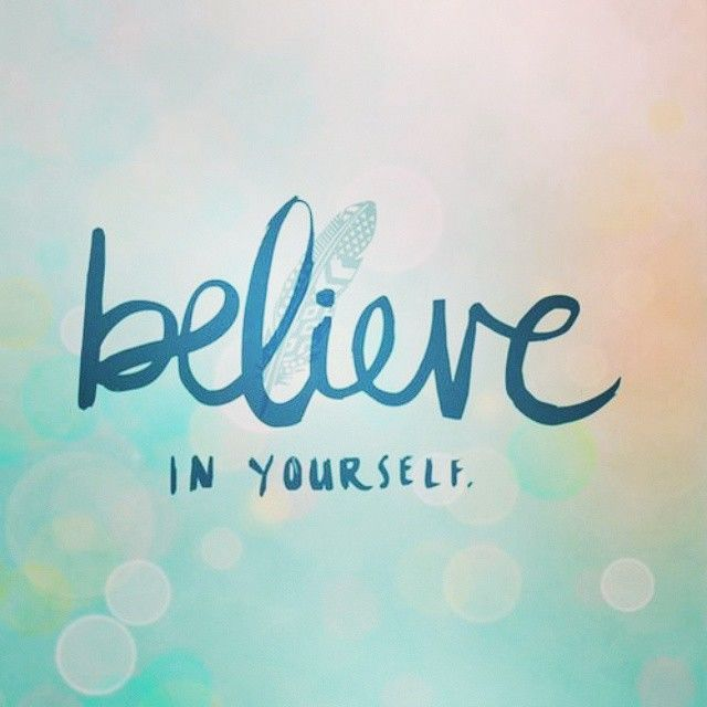 Believe In Yourself Pictures, Photos, and Images for