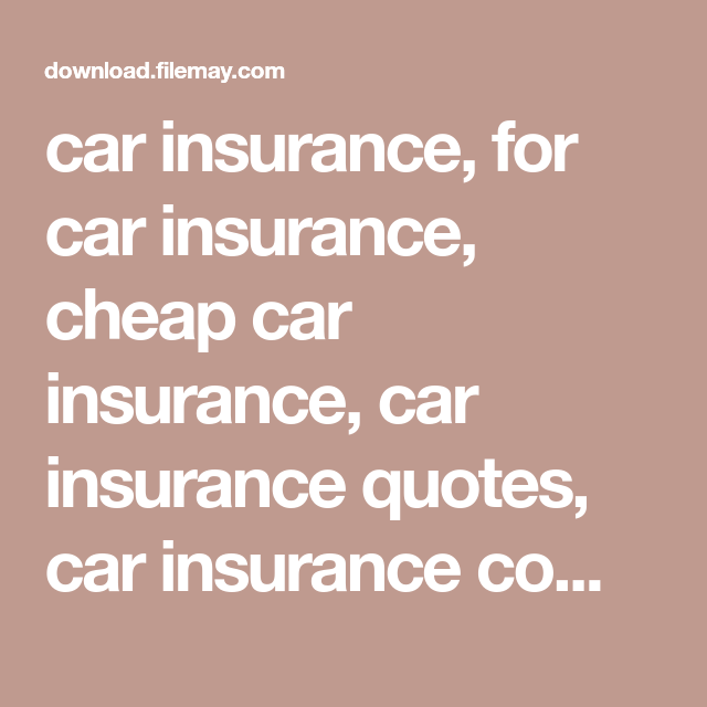 Car Insurance For Car Insurance Cheap Car Insurance Car