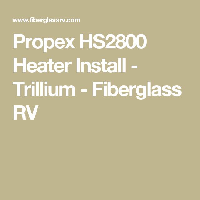 de96dc3e0612ec4c7aa8d4d85815df7a propex hs2800 heater install trillium fiberglass rv boler propex heater wiring diagram at alyssarenee.co