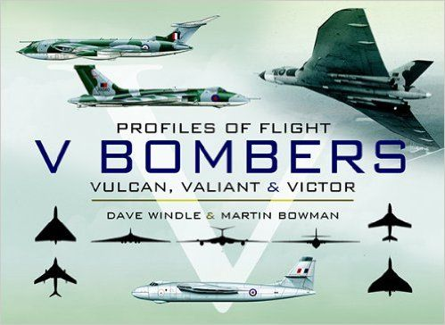 V Bombers: Vulcan, Valiant and Victor (Profiles of Flight) eBook: Dave Windle, Martin Bowman: Amazon.ca: Kindle Store