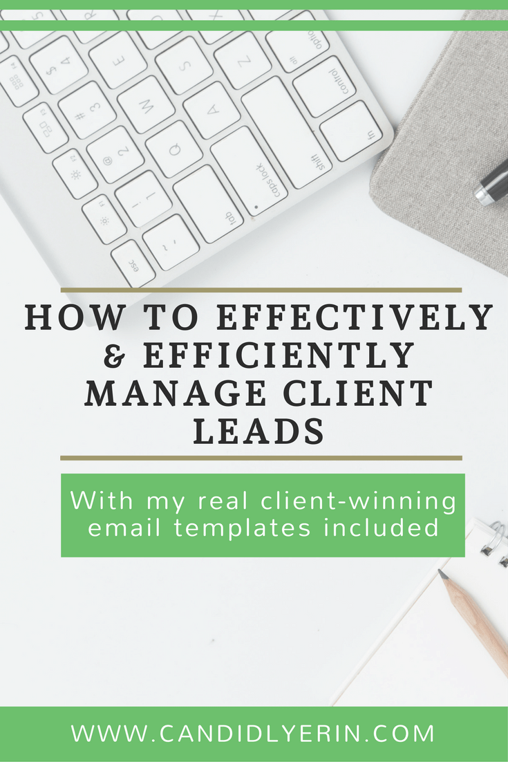 How To Effectively And Efficiently Manage Client Leads With