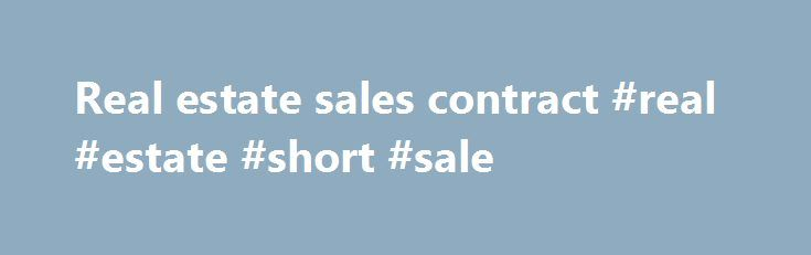 Real estate sales contract #real #estate #short #sale http\/\/real - sales contract