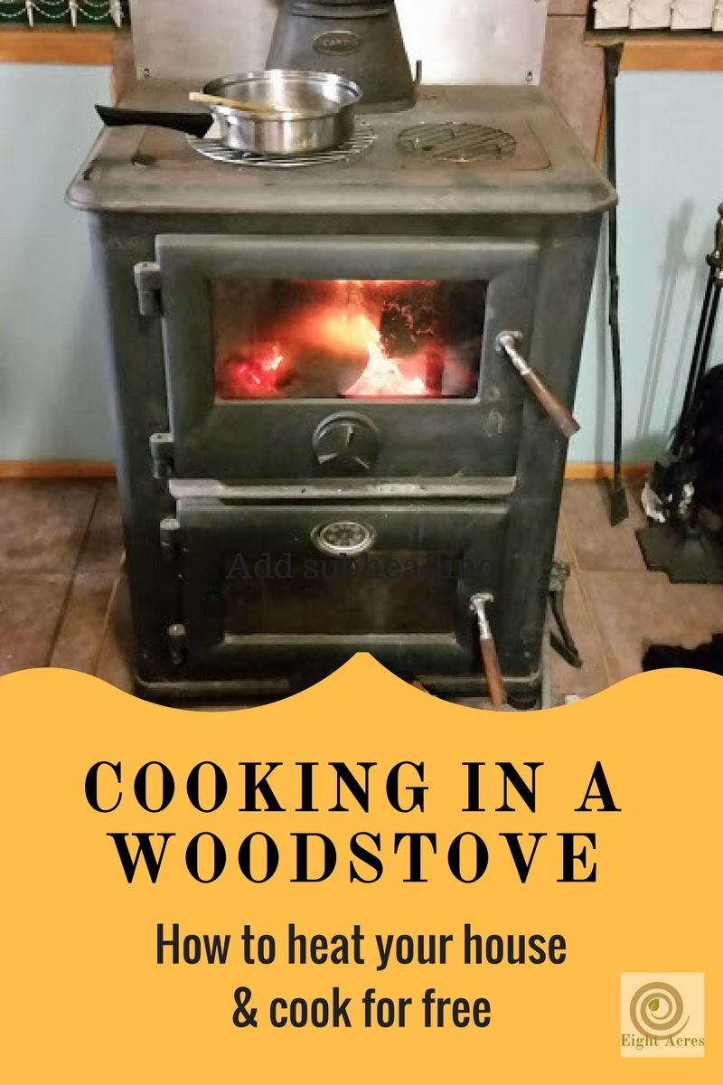 Cooking in a woodstove -- Did you know what you can get woodstoves that are designed for both heating your house and cooking?  We've owned two woodstoves now, both with ovens under the fire box for cooking.  I hardly ever use our electric oven in winter (and in summer we tend to use the BBQ or the slow cooker...