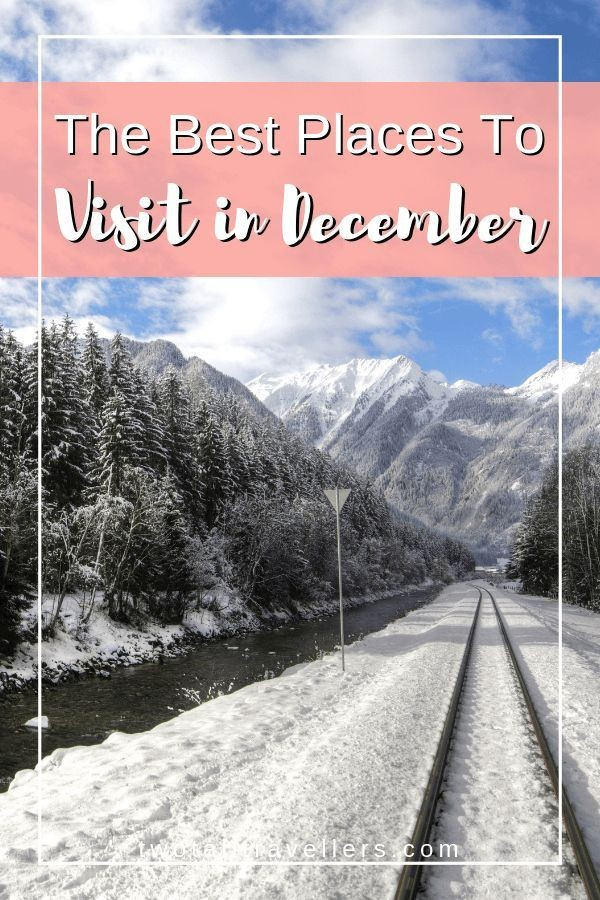 7 Best Place to Visit In December in 2020 Cool places to