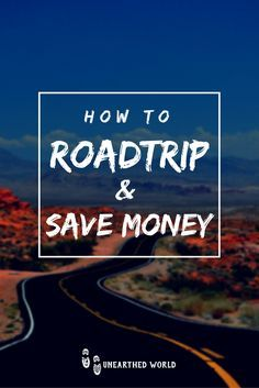 A guide to planning and executing a road trip without spending too much money!