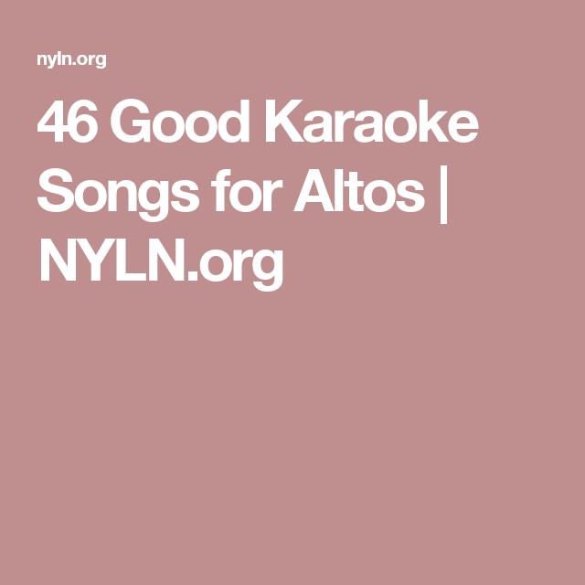 46 Good Karaoke Songs for Altos | NYLN org | Sound Garden in