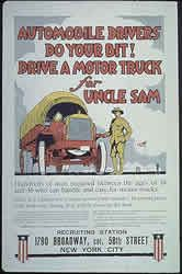Vintage World War 1 Army truck driver recruiting poster with an image of a man in an U.S. Army uniform next to an army supply truck, text of this recruiting poster reads in part automobile drivers do your bit! drive a motor truck for Uncle Sam; .