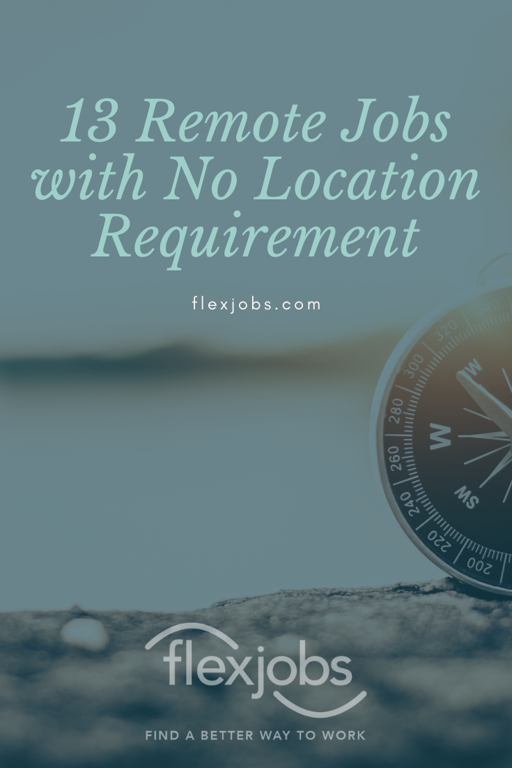 13 Remote Jobs With No Location Requirement In 2020 Remote Jobs Marketing Jobs Instructional Design Jobs
