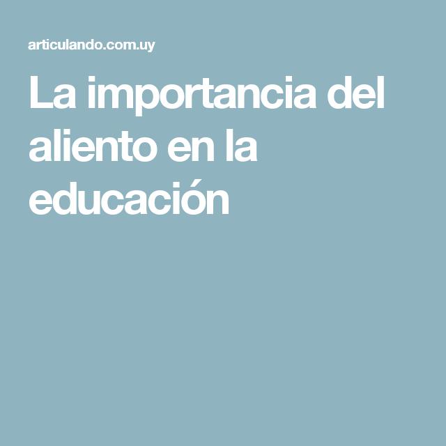 La importancia del aliento en la educación