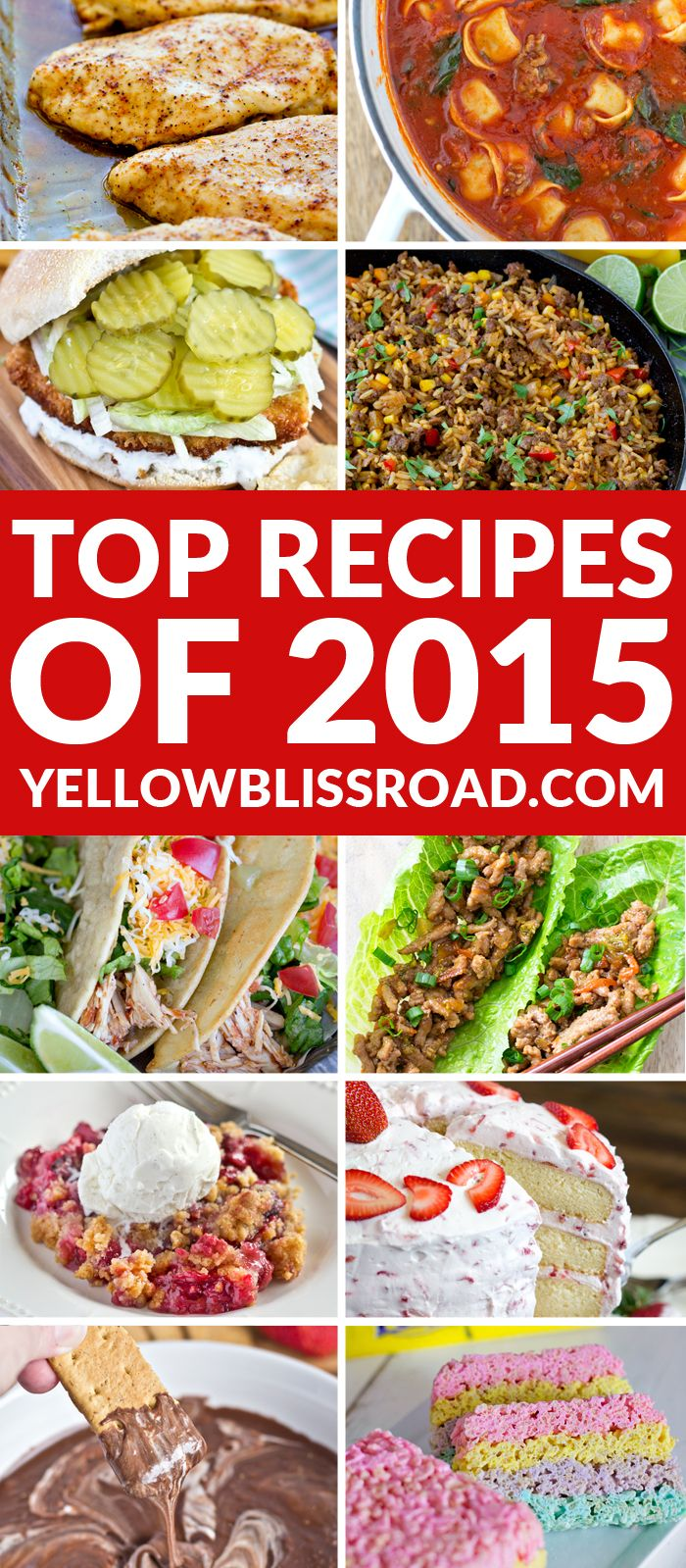 Top Recipes of 2015 from Yellow Bliss Road - Delicious dinner, appetizer, soup and dessert recipes
