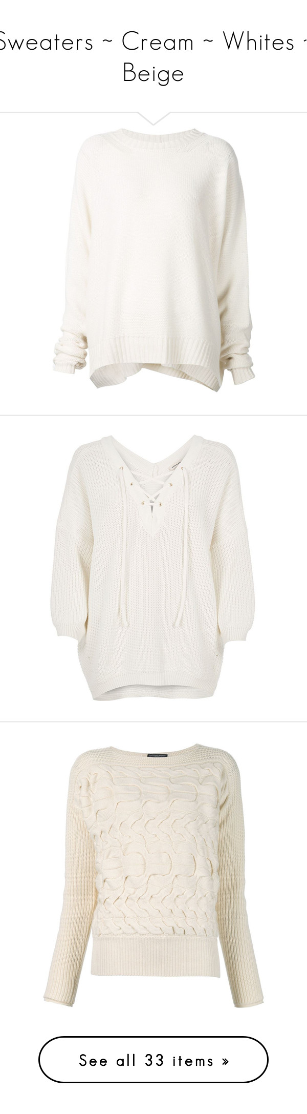"""""""Sweaters ~ Cream ~ Whites ~ Beige"""" by idocoffee ❤ liked on Polyvore featuring tops, sweaters, shirts, jumpers, white, over sized sweaters, oversized white sweater, oversized white shirt, cashmere jumper and oversized cashmere sweater"""