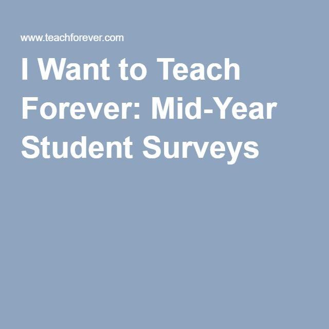 I Want To Teach Forever MidYear Student Surveys  Teaching Tips
