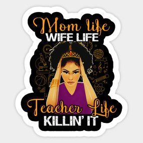 mom life wife life teacher life killin it - Mothers Day - T-Shirt | TeePublic #you get used to it #goblins #goblin slayer #priestess #elf archer #elf #archer #funny #haha #meme #annoyed #face #anime #manga #tv show #meme faces annoyed