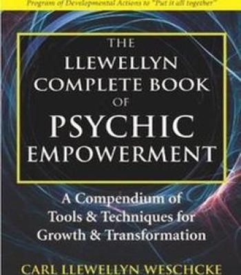 The Llewellyn Complete Book Of Psychic Empowerment Pdf Wiccan