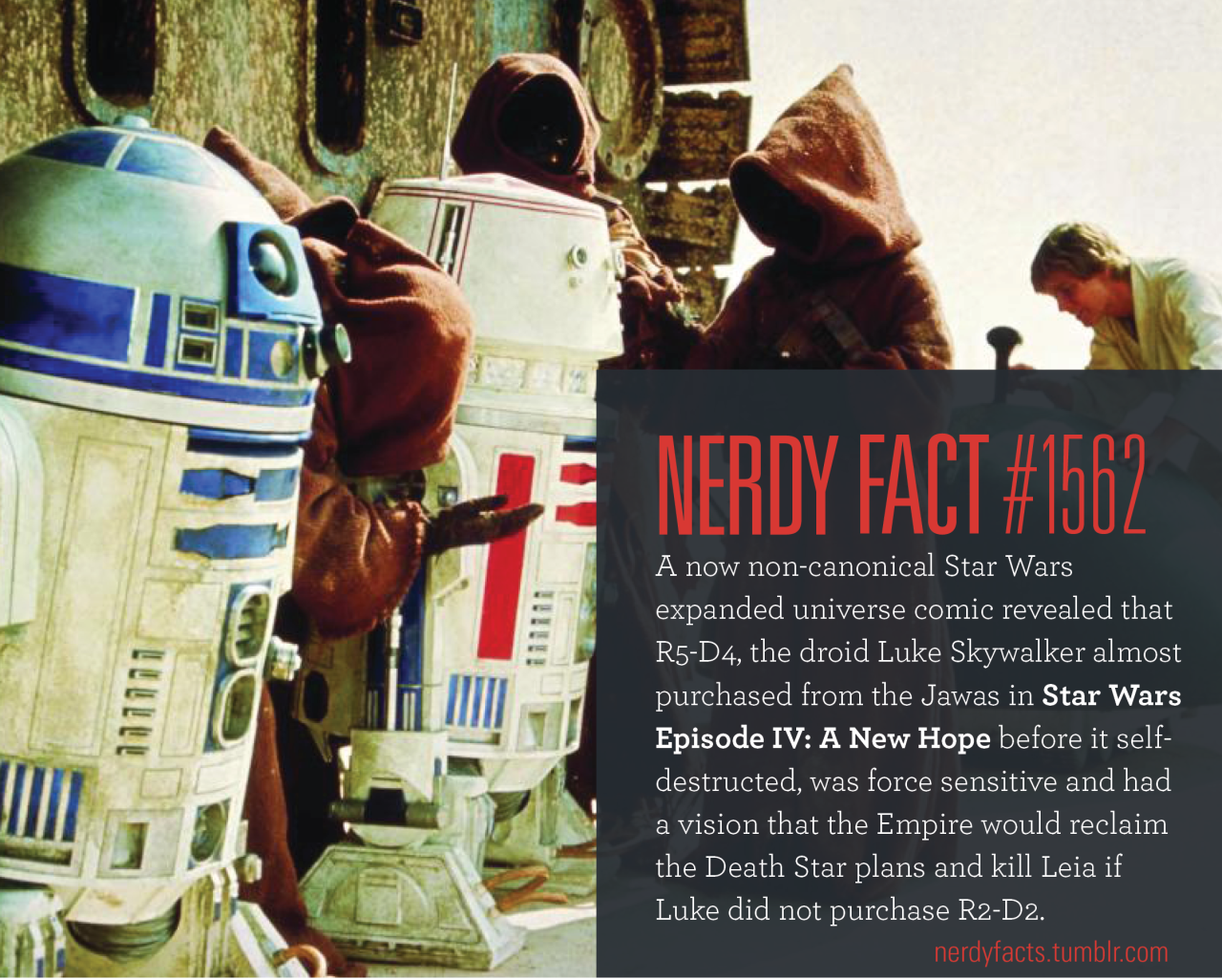 Nerdy Fact 1562 A Now Non Canonical Star Wars Expanded Universe Comic Revealed That R5 D4 The Droid Luke S Star Wars Episode Iv Job Memes Star Wars Episodes