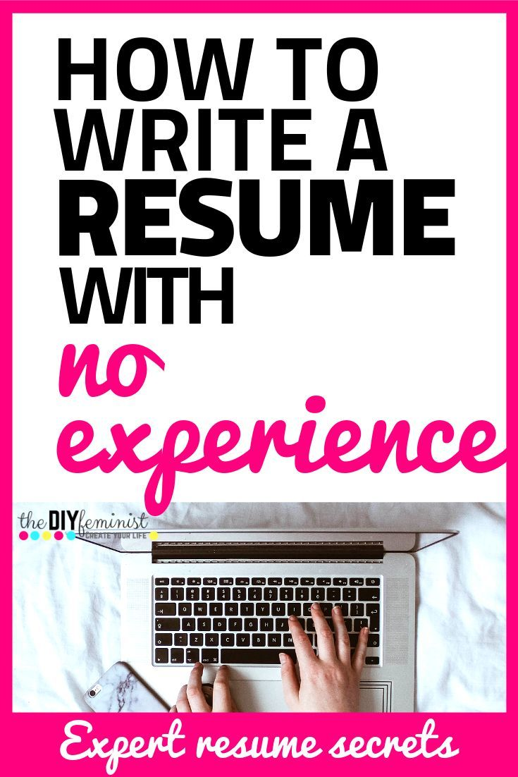 How to write a resume with little or no experience