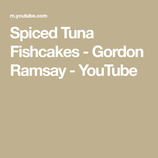 Spiced Tuna Fishcakes - Gordon Ramsay - YouTube   Ensaladas