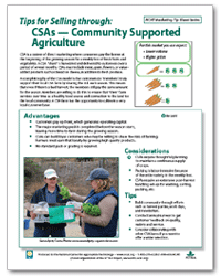 Community supported agriculture (CSA) is a type of direct marketing where consumers pay the farmer in the beginning of the growing season for a weekly box of fresh fruits and vegetables. This tip sheet highlights the advantages, considerations, and key questions you should ask yourself when considering a CSA.