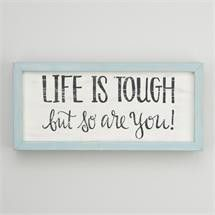 'Life is Tough So Are You' Framed Texual Art