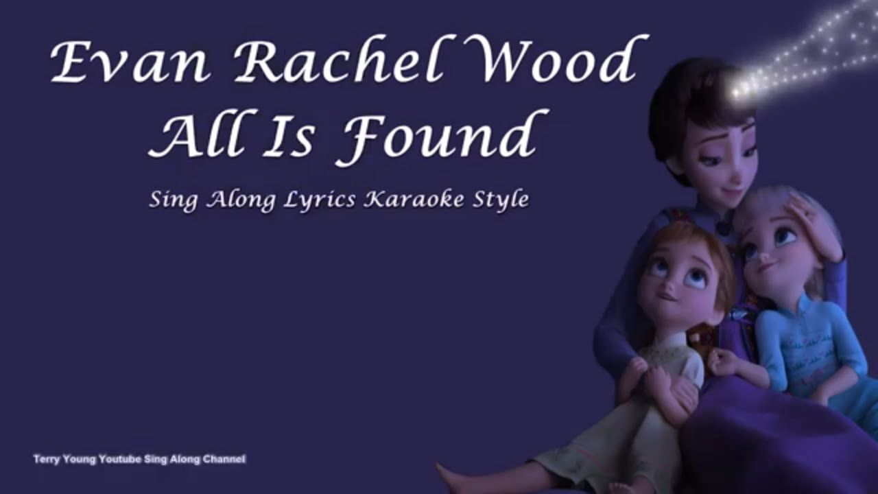 Evan Rachel Wood All Is Found Sing Along Lyrics Singing Evan Rachel Wood Lyrics And oh, someone will come running and i know they'll take you home. found sing along lyrics