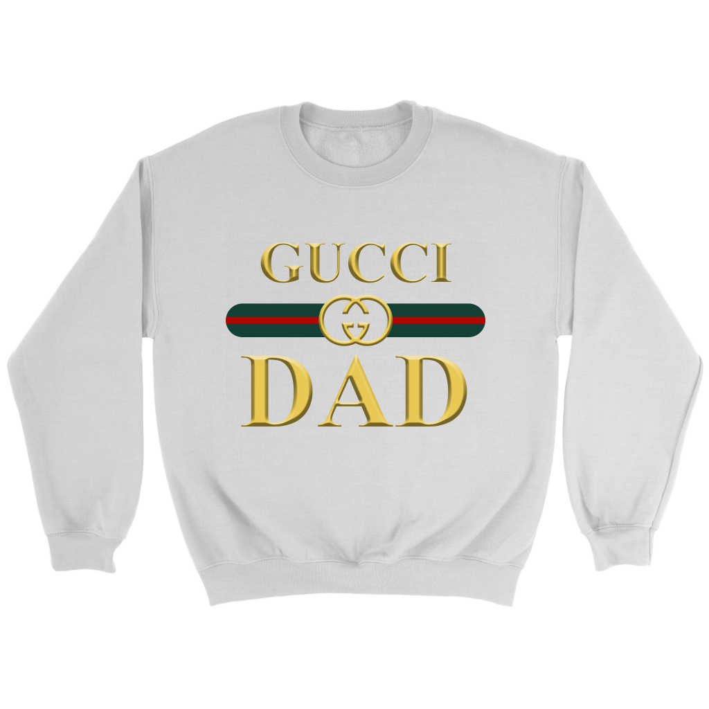 7d71b414159 Dad Gucci Family Shirt. Gucci is one of your favorite fashion brands. You  are