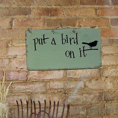 Put A Bird On It! #PutABirdOnIt #Portlandia #Portland Made