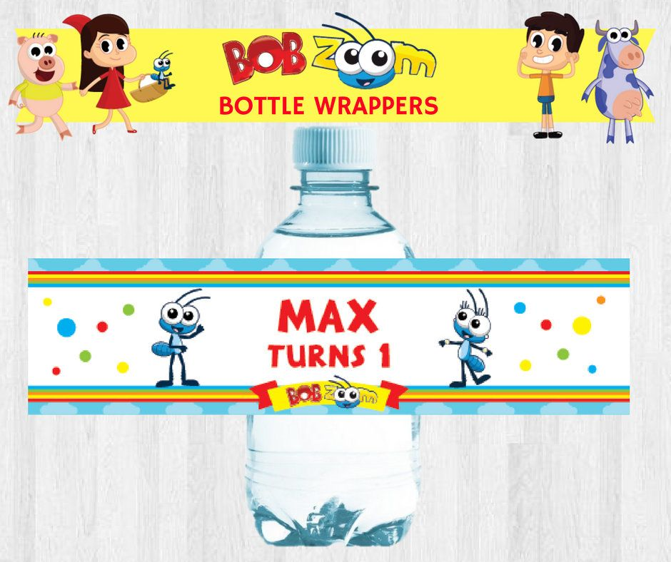 Bob Zoom Editable Birthday Party Bottle Wrappers Bottle Labels
