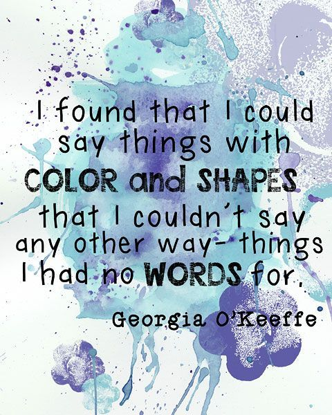 Georgia Okeeffes Quote Quotes Art Creativity Quotes Art