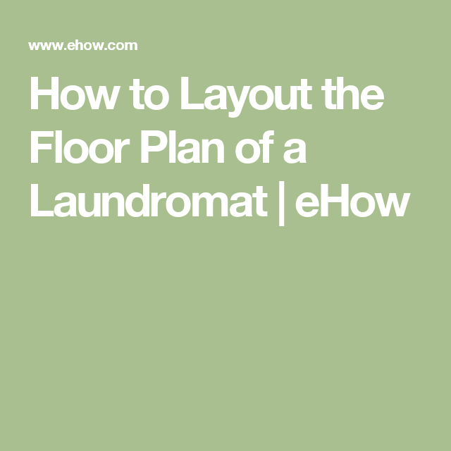 How to layout the floor plan of a laundromat dryer washer and how to layout the floor plan of a laundromat ehow solutioingenieria Choice Image