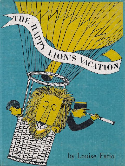 The Happy Lion's Vacation by Louise Fatio, illustrated by Roger Duvoisin 1967