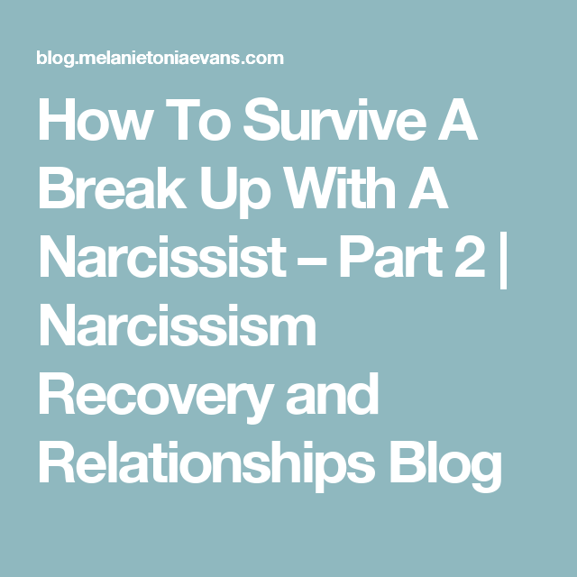 A Narcissist A Breakup Surviving With