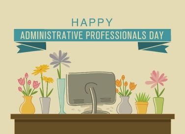 Admin Professionals Day is April 27th. Send this card for