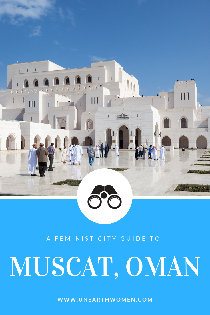 A Feminist City Guide To Muscat Oman Muscat Oman Travel City