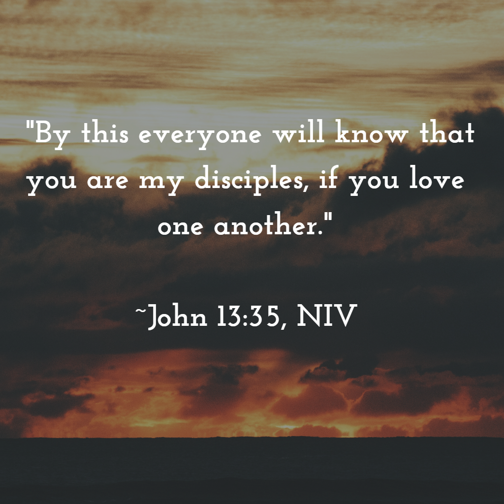 By This Everyone Will Know That You Are My Disciples If