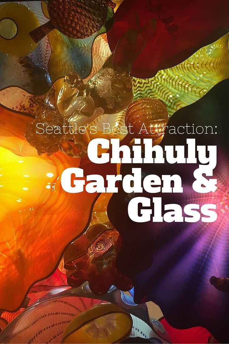 One of Seattle's best attractions is the Chihuly Garden & Glass exhibit located at the base of the Space Needle. Don't miss it!