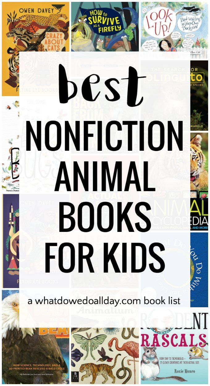 Best Nonfiction Animal Books for Kids is part of Nonfiction books for kids, Animal books, Kids nonfiction, Kindergarten books, Nonfiction, Kids books list - A list of the very best nonfiction animal books for kids of all ages  These informational animal picture books include gorgeous photographs, easily digestible facts and design worth illustrations!