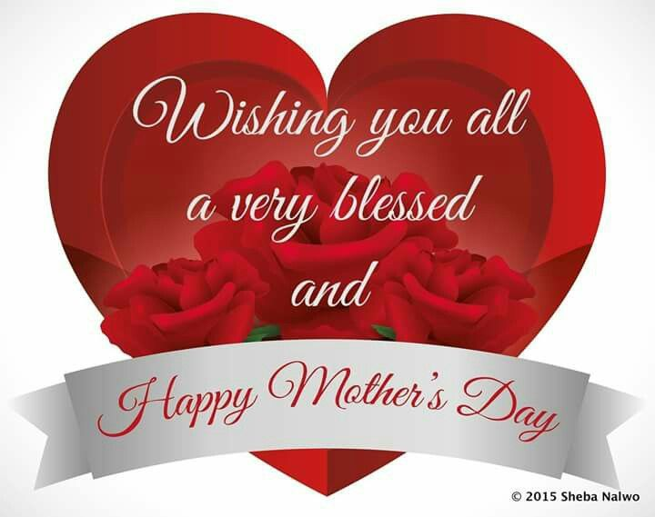 Happy Mother S Day To All My Grace And Thought Family And Friends I Pray That Go Happy Mothers Day Friend Happy Mothers Day Messages Happy Mothers Day Images