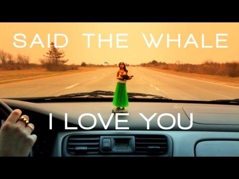 """Said The Whale - """"I Love You"""""""