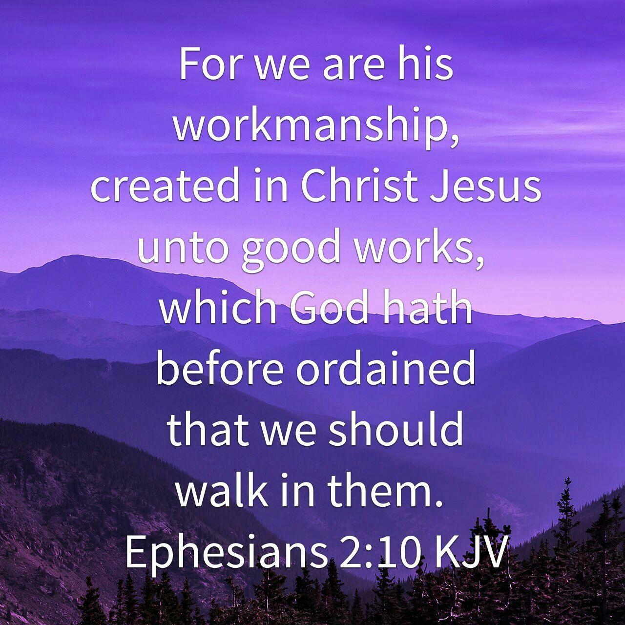Ephesians 2 : 10 ( KJV ) | Faith inspiration, Ephesians, Ephesians 2