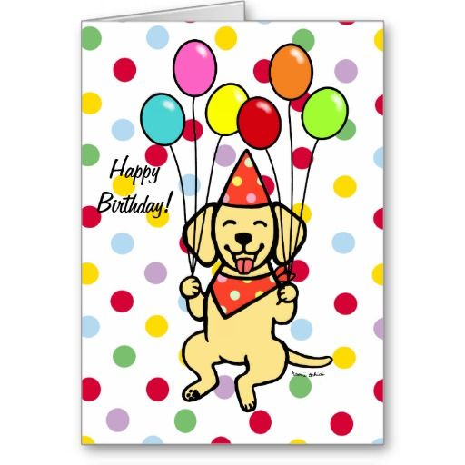 Yellow Lab Puppy Birthday Balloons Cards.  Cute Yellow Labrador Cartoon.  #YellowLabrador #Labrador #LabradorRetriever #cartoon #birthday