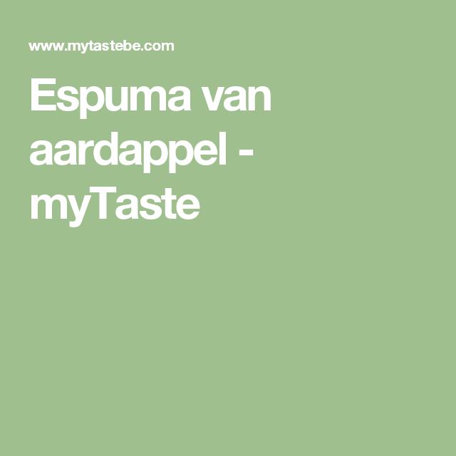 Espuma van aardappel - myTaste