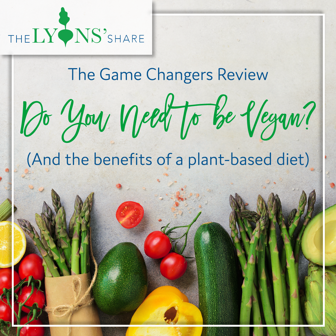 Game Changers Review Do You Need to be Vegan? (And the