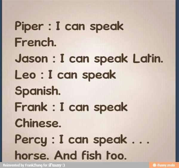 evet Percy sen iki dil konuşabiliyorsun!