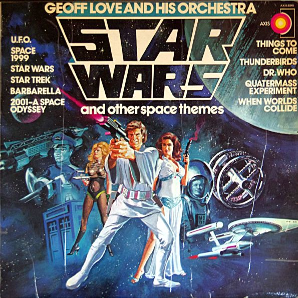 Geoff Love And His Orchestra Star Wars And Other Space Themes 1978 Star Wars Music 70s Star Wars Close Encounter Of The Third Kind