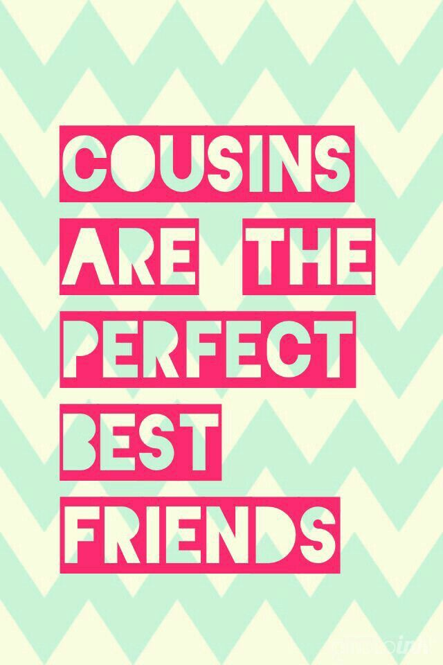 Cousins Are The Perfect Best Friends Family ♡ Pinterest Gorgeous Cousins As Friends Quotes
