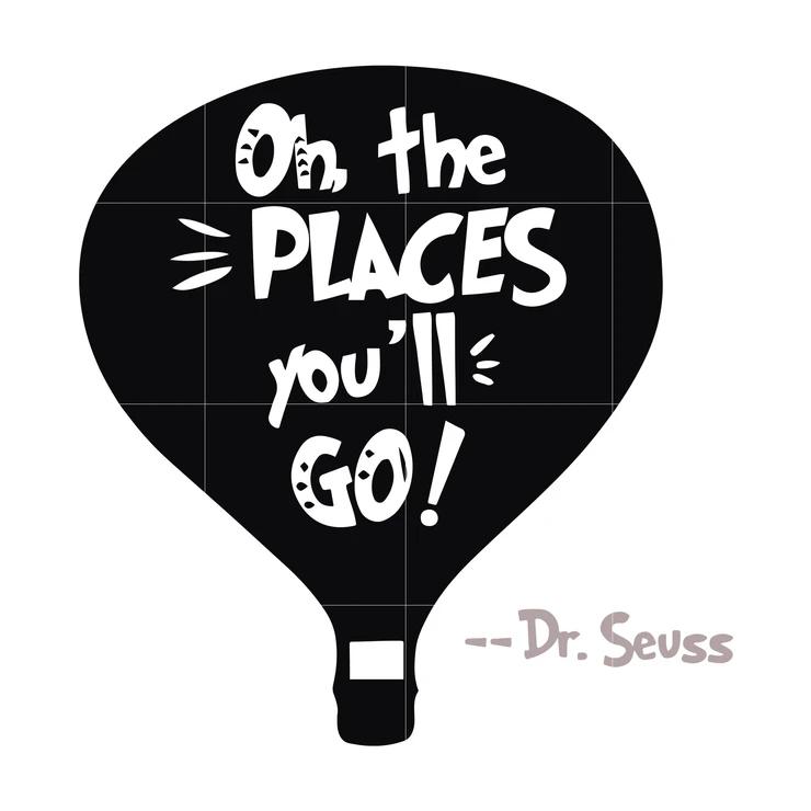 Oh The Places You Ll Go Dr Seuss Svg Dr Seuss Quotes Digital File Go For It Quotes Dr Seuss Quotes Seuss