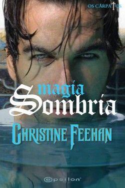 Download Magia Sombria Os Carpatos Vol 4 Christine Feehan Em