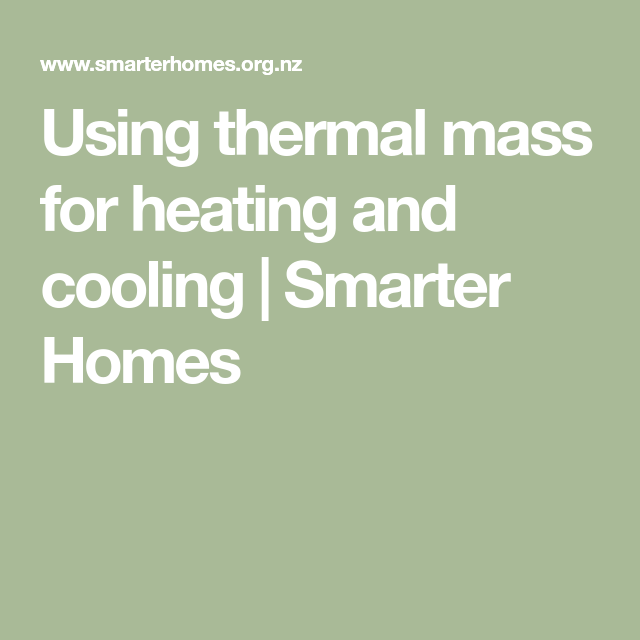 Using Thermal Mass For Heating And Cooling Smarter Homes In 2020