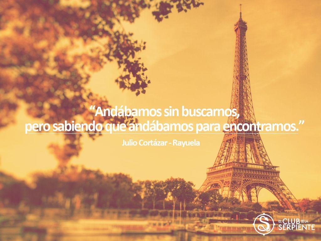Frases De Rayuela 50años Cortázar Rayuela Torre Eiffel